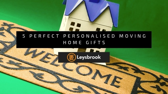 5 Perfect, Personalised Moving Home Gifts